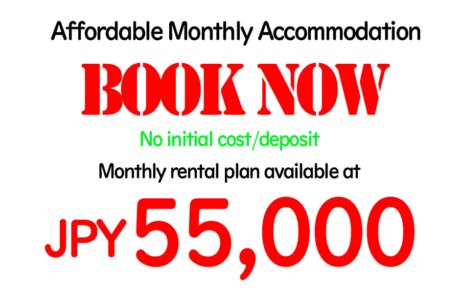 Affordable Monthly Accommodation,BOOK NOW,No initial cost/deposit.Monthly rental plan available at JPY55,000